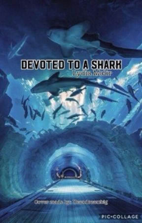 Devoted to a shark by RebelRoyalty18