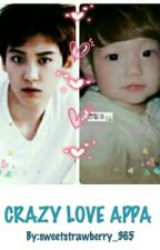 (ChanBaek Private) Crazy Love Appa by sweetstrawberry_276