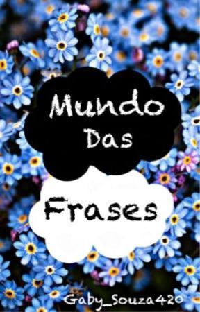 Mundo das frases  by Gaby_Souza420