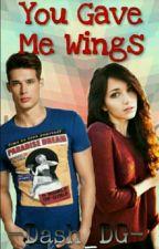 You Gave Me Wings [ЗАМОРОЖЕННО] by -Dash_DG-