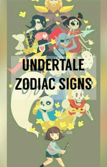 Undertale Zodiac Signs