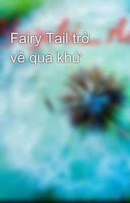 Fairy Tail trở về quá khứ