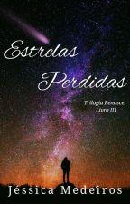 Estrelas Perdidas #3 [Completo] by Jess_AMedeiros