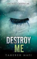 Уничтожь меня (Destroy Me) - Тахира Мафи by maryna_20