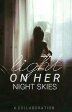 Light On Her Night Skies by pizzalyssaaa
