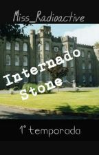 Internado Stone|TERMINADA| by Miss_Radioactive