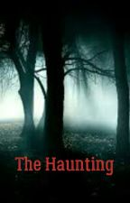 The Haunting by KailaDanielle_