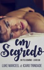 Em Segredo (Romance Gay) by IcaroTrindade