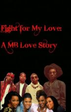 Fight For My Love: A Mindless Behavior Inspired Loves Story by Alleeya