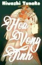 [Oneshot Collection] Hoa Vong Tình by HiwashiYunako
