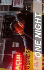 One Night  #Wattys2017 by fuckingnice