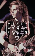 mikey way facts. by dcmolition