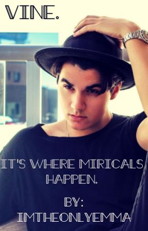 Vine. It's Where Miracles Happen. << Christian DelGrosso X Reader >>  by ImTheOnlyEmma