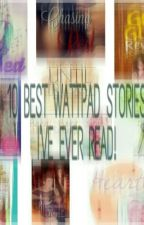 10 Best Wattpad stories I've ever read❤ by wypyreid