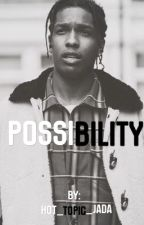 Possibility //A$ap Rocky Story// by Hot_topic_jada