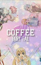 Coffee {FT}[EN PAUSE] by Ayashifairy