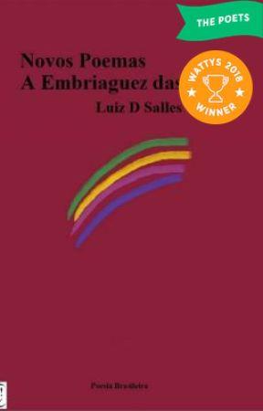 Novos Poemas A Embriaguez das Horas ( VENCEDOR do #Wattys2018 ) by LuizDSalles