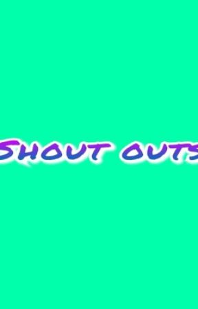 Shout outs!  by Graciethehedgehog