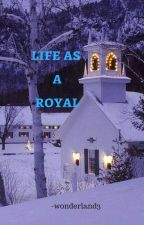 Life As A Royal (Prince Harry) by -wonderland3