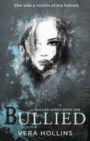 Bullied (Bullied Series #1) by VeraMicic