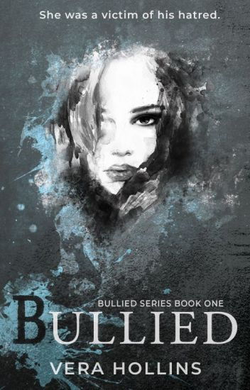 Bullied (Bullied Series #1)