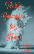 Fairy Godmother for Hire by TheActress