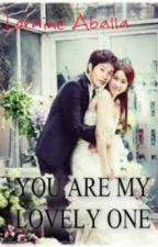 You Are My Lovely One by LoraineAballa