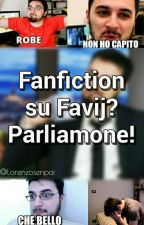 Fanfiction su Favij? Parliamone! by Lorenzosenpai