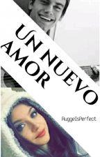 Un Nuevo Amor by SoyCamino