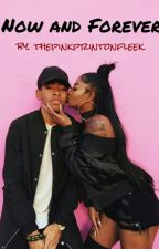 Now and Forever (A De'arra and Ken Love Story)  by ThePinkPrintOnFleek