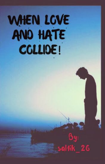 LOVE CHRONICLES 2: WHEN LOVE AND HATE COLLIDE (COMPLETED )