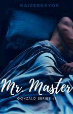 Mr. Master  || Gonzalo Series #1 by kaizerKKYOS