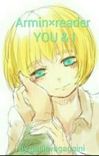 YOU & I ~Armin×reader~ {ITA} by yandere4everalone