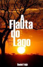 A Flauta do Lago by magomor