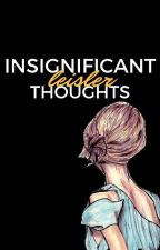 insignificant thoughts   poetry by SETheTurtle
