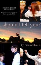 Should I Tell You | VHope by moonwithfeels