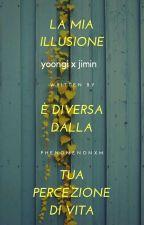 la mia illusione è diversa dalla tua percezione di vita - Yoongi x Jimin by arjpark