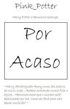 Por Acaso by PinkPotterFa