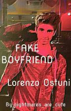 FAKE BOYFRIEND//lorenzo ostuni// by nightmares_are_cute
