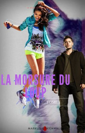 La Morsure Du Loup  • T1 •  by MarkusGreenwall