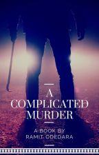 A Complicated Murder! by RamitKen87