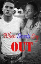 When Secrets Cry Out by babybeautiful