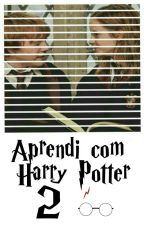 Aprendi com Harry Potter 2 by MalfoySherlocked