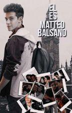 Él Es Matteo, Matteo Balsano || Lutteo  by -GlowRugge