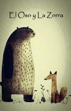 El Oso y La Zorra by EJ_Ruiz