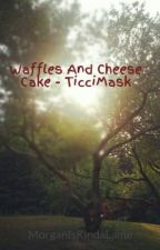 Waffles And Cheesecake -TicciMask by RaspberryPieStories