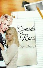 Querido Ross... by dayanna_RossLynch