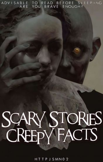 Scary Stories & Creepy Facts