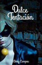 DULCE TENTACIÓN  by AbbyCampos98
