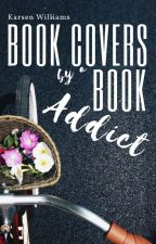 Book Covers by a Book Addict [ON HOLD] by cellowarrior13